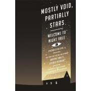 Mostly Void, Partially Stars: Welcome to Night Vale Episodes, Volume 1 by Joseph Fink