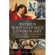 Women Who Inspired London Art. The Avico Sisters and Other Models of the Early 20th Century, Paperback/Peterson, Lucy M