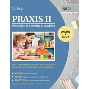 Praxis II Principles of Learning and Teaching Early Childhood Study Guide 2019-2020: Test Prep and Practice Test Questions for the Praxis PLT 5621 Exa, Paperback/Cirrus Teacher Certification Exam Team
