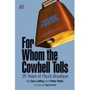 For Whom the Cowbell Tolls: 25 Years of Paul's Boutique, Paperback/Dan Leroy