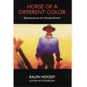 Horse of a Different Color: Reminiscences of a Kansas Drover, Paperback