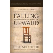 Falling Upward: A Spirituality for the Two Halves of Life -- A Companion Journal, Paperback/Richard Rohr