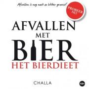 Afvallen is nog nooit zo lekker geweest: Het bierdieet - Berend-Jan Challa en Angelique M.R. Challa