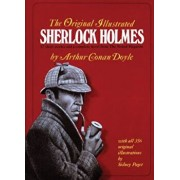 The Original Illustrated Sherlock Holmes: 37 Short Stories Plus a Complete Novel Comprising the Adventures of Sherlock Holmes, the Memoirs of Sherlock, Hardcover/Arthur Conan Doyle
