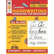 Cursive Handwriting Workbook for Beginners: Premium cursive practice writing book for kids. All in one alphabets words and complete Sentences, Paperback/Little Scholars Publishing