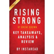 Rising Strong: By Brene Brown Key Takeaways, Analysis & Review, Paperback