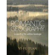 Romantic Geography: In Search of the Sublime Landscape, Hardcover