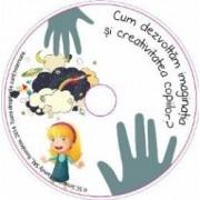 Cum dezvoltam imaginatia si creativitatea copiilor Curs audio pentru parinti