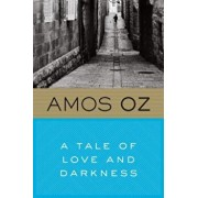 A Tale of Love and Darkness, Paperback/Amos Oz