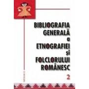 Bibliografia generala a etnografiei si folclorului romanesc.