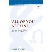 'All of You are One'. The Social Vision of Gal 3.28, 1 Cor 12.13 and Col 3.11, Paperback/Bruce Hansen