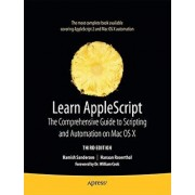 Learn AppleScript: The Comprehensive Guide to Scripting and Automation on Mac OS X, Paperback/Hamish Sanderson
