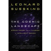 The Cosmic Landscape: String Theory and the Illusion of Intelligent Design, Paperback