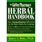 The Green Pharmacy Herbal Handbook: Your Comprehensive Reference to the Best Herbs for Healing, Paperback
