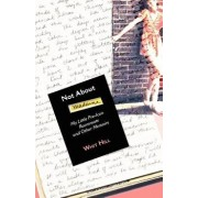 Not about Madonna: My Little Pre-Icon Roommate and Other Memoirs, Paperback/Whit Hill