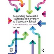Supporting Successful Transition from Primary to Secondary School b...