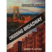 Crossing Broadway: Washington Heights and the Promise of New York City, Paperback/Robert W. Snyder
