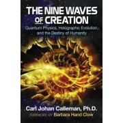The Nine Waves of Creation: Quantum Physics, Holographic Evolution, and the Destiny of Humanity, Paperback