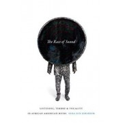 The Race of Sound: Listening, Timbre, and Vocality in African American Music, Paperback/Nina Sun Eidsheim
