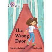 Wrong Door. Band 10+/White Plus, Paperback/Brandon Robshaw