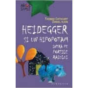 HEIDEGGER SI UN HIPOPOTAM INTRA PE PORTILE RAIULUI