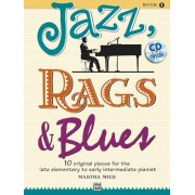 Jazz, Rags & Blues, Book 1: 10 Original Pieces for the Late Elementary to Early Intermediate Pianist [With CD (Audio)], Paperback