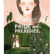 Pride and Prejudice, by Jane Austen: A Kinderguides Illustrated Learning Guide