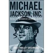 Michael Jackson, Inc.: The Rise, Fall, and Rebirth of a Billion-Dollar Empire, Paperback/Zack O. Greenburg