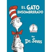 El Gato Ensombrerado (the Cat in the Hat Spanish Edition), Hardcover/Dr Seuss