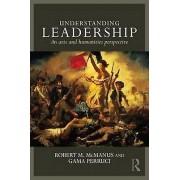 Understanding Leadership by Robert M. McManus & Gamaliel Perruci