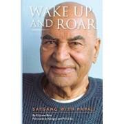 Wake Up and Roar: Satsang with Papaji, Paperback/Eli Jaxon-Bear