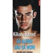 Sa alergi sau sa mori - Kilian Jornet