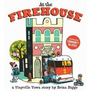 At the Firehouse (a Tinyville Town Book), Hardcover/Brian Biggs