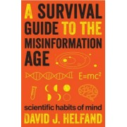 A Survival Guide to the Misinformation Age: Scientific Habits of Mind, Hardcover