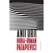 Anii urii./Horia-Roman Patapievici