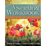 A Sermon Workbook: Exercises in the Art and Craft of Preaching, Paperback