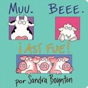 Muu. Beee. Asi Fue! (Moo, Baa, La La), Hardcover/Sandra Boynton