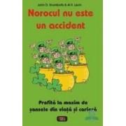 Norocul nu este un accident - John D. Krumboltz Al S. Levin