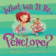 What Will It Be, Penelope?, Hardcover