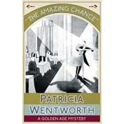 The Amazing Chance: A Golden Age Mystery, Paperback/Patricia Wentworth