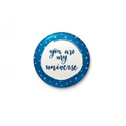 You Are My Universe - Badge with safety-pin back