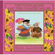 The Town Mouse and the Country Mouse, Hardcover/Paul Galdone