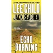 Echo Burning, Paperback/Lee Child