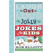 Laugh-Out-Loud Jolly Jokes for Kids: 2-In-1 Collection of Christmas Jokes and Adventure Jokes, Hardcover/Rob Elliott