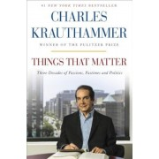 Things That Matter: Three Decades of Passions, Pastimes and Politics, Paperback