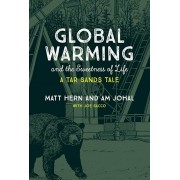 Global Warming and the Sweetness of Life: A Tar Sands Tale, Paperback