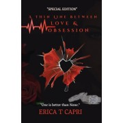 A Thin Line Between Love & Obsession ( Book one of Thin Line Trilogy): Special Edition, Paperback/Erica T. Capri