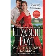 Not the Duke's Darling: Includes a Bonus Novella/Elizabeth Hoyt