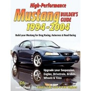High-Performance Mustang Builder's Guide 1994-2004, Paperback/Sean Hyland