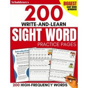 200 Write-and-Learn Sight Word Practice Pages: Learn the Top 200 High-Frequency Words Essential to Reading and Writing Success (Sight Word Books), Paperback/Scholdeners